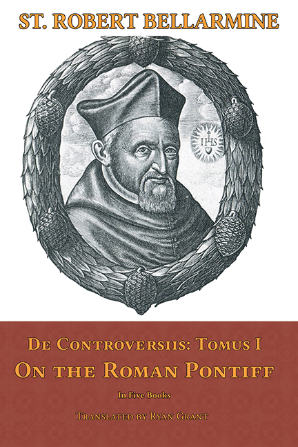 De Controversiis Volume 1 On the Roman Pontiff (one volume)